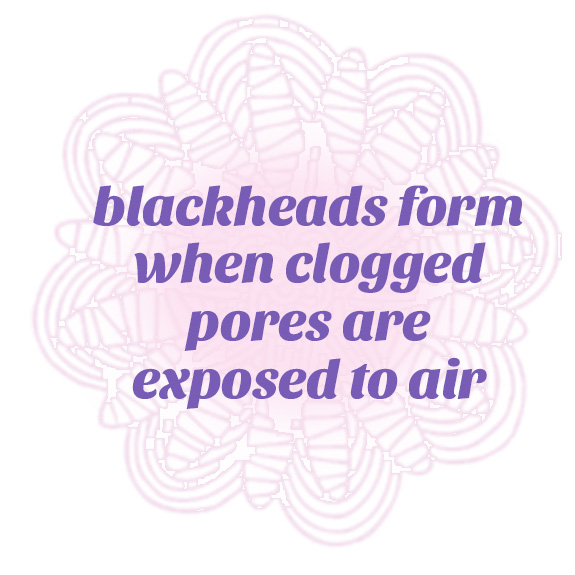 blackheads form when clogged pores are exposed to air
