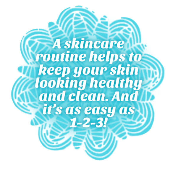 A skincare routine helps to keep your skin looking healthy and clean
